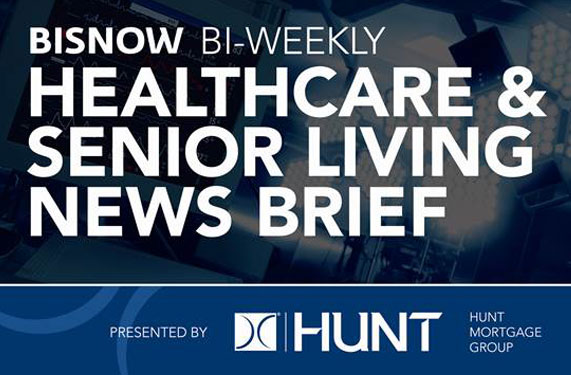 Healthcare & Senior Living Weekly Brief Commercial Real