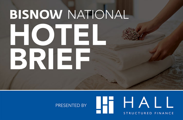 Hotel RE's 25 Biggest Stories, Powered By Hall Structured Finance